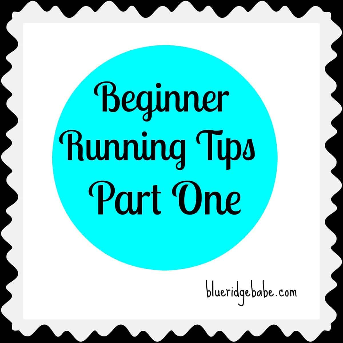 Running Tips for Beginners: Part One