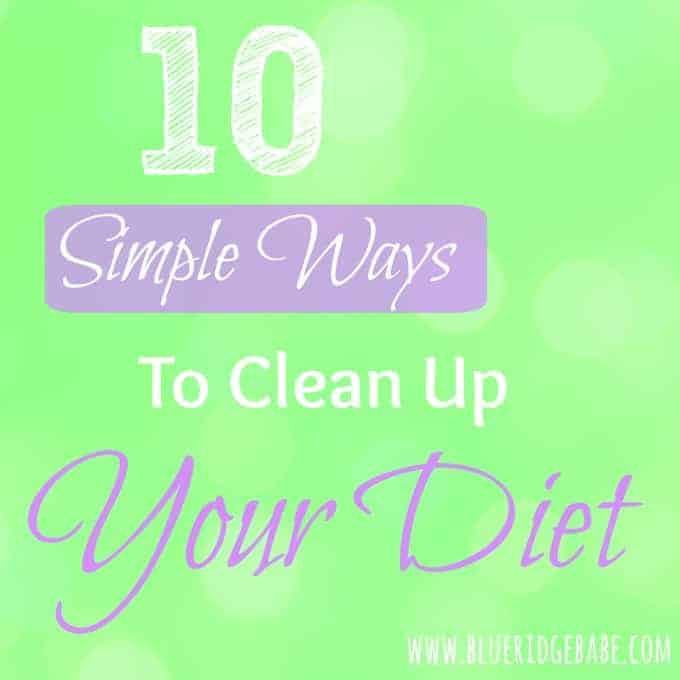 10-simple-ways-to-clean-up-your-diet