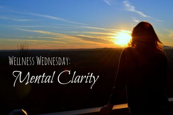 Wellness Wednesday: Mental Clarity