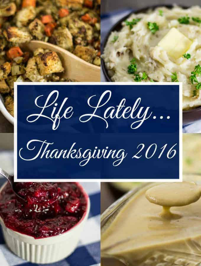 Life Lately…{Thanksgiving 2016}