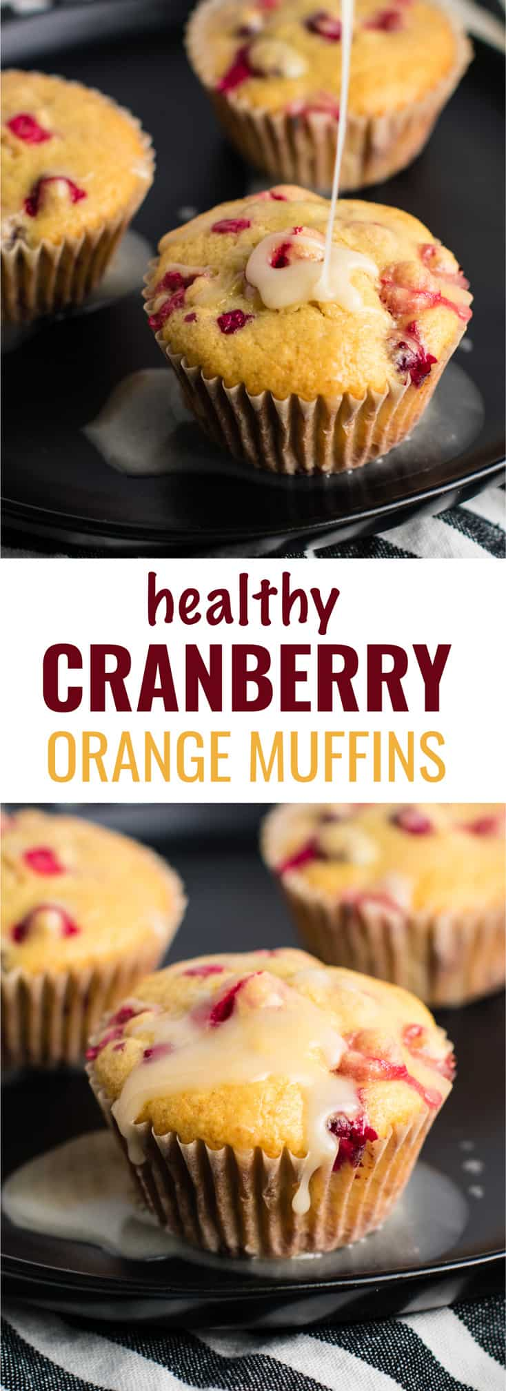 Healthy Cranberry Orange Muffins recipe made with greek yogurt and whole wheat pastry flour with a sweet orange glze. A healthier holiday breakfast or dessert! #breakfast #cranberry #muffins #cranberryorangemuffins #healthy