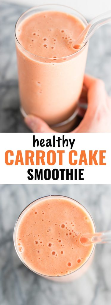 Healthy carrot cake smoothie recipe. Breakfast? Dessert? It can be either! Get your veggies in with this indulgently delicious smoothie! #carrotcakesmoothie #smoothie #greekyogurt #breakfast #dessert
