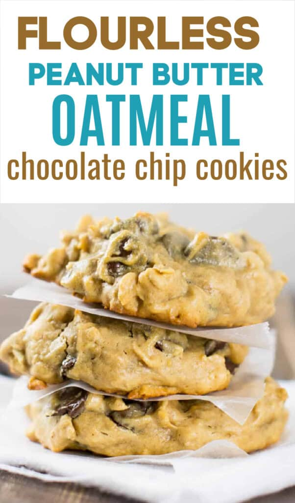 """image with text """"flourless peanut butter oatmeal chocolate chip cookies"""""""