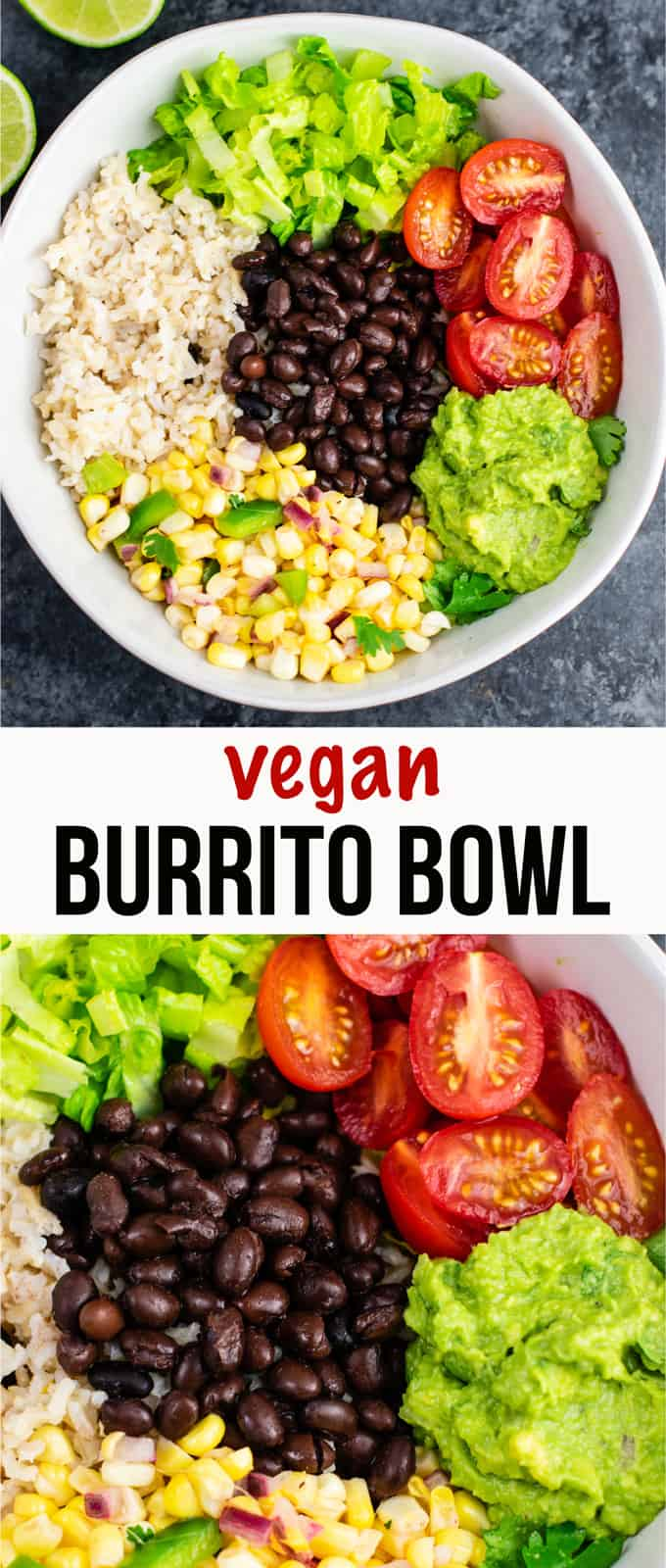 Vegan burrito bowl recipe with homemade fresh corn salsa and guacamole. Better than chipotle and so fresh and delicious! #vegan #burritobowl #meatless #chipotle #mexican #dinner #vegetarian #mealprep #dairyfree #guacamole #cornsalsa