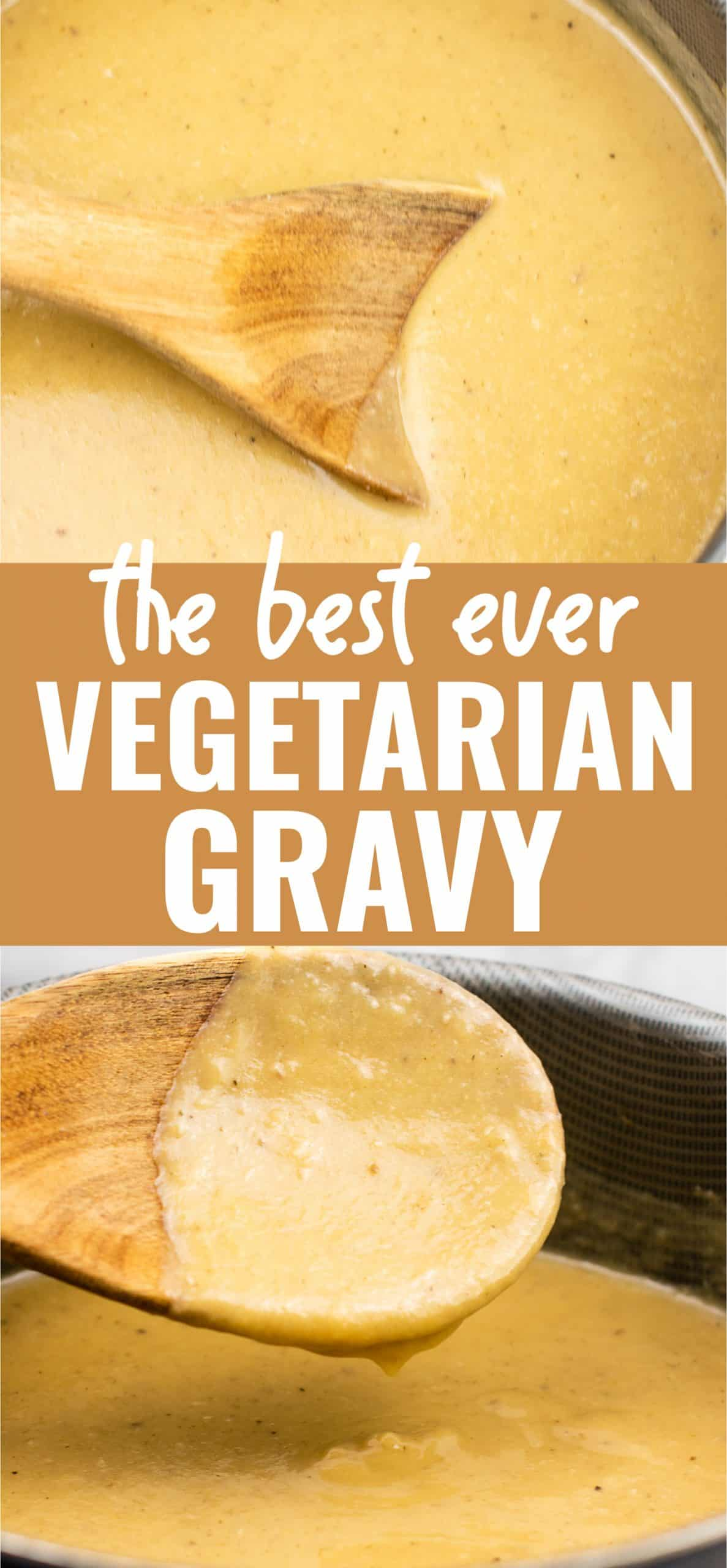 the best ever vegetarian gravy