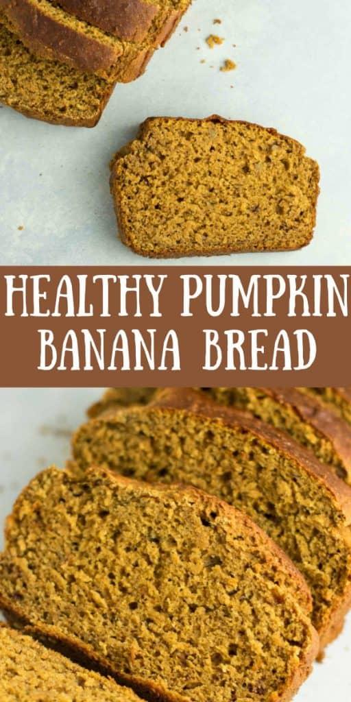 "pinterest image with text ""healthy pumpkin banana bread"""