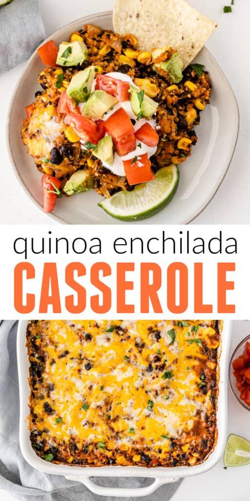 "image with text ""quinoa enchilada casserole"""