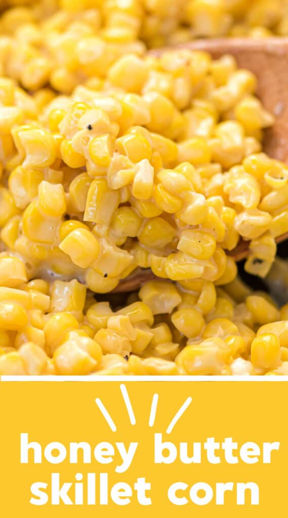 """image with text """"honey butter skillet corn"""""""